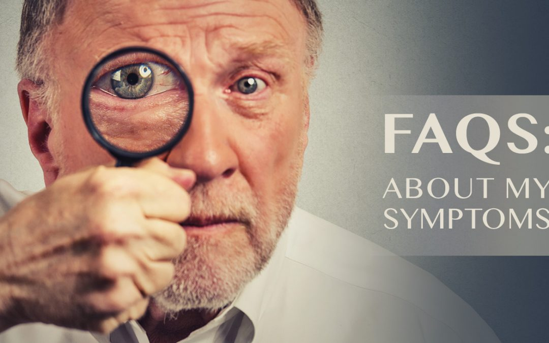 FAQs: About My Symptoms